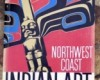 NORTHWEST COAST INDIAN ART SEATTLE WORLD'S FAIR* 1962
